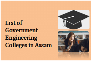 List of AICTE Approved Government Engineering Colleges in Assam