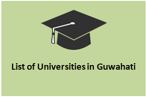 List of Central, State, Private Universities in Guwahati