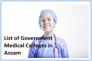 List of Government Medical Colleges and Hospitals in Assam and Their Courses, MBBS Seats
