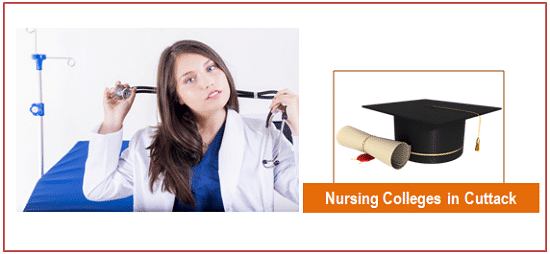 List of Top Nursing Colleges in Cuttack (Both Govt and Private)