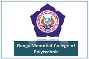 Ganga Memorial College of Polytechnic departments, courses, eligibility, admission, placement, ranking
