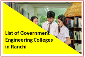 List of Government Engineering Colleges in Ranchi