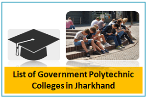 List of Government Polytechnic Colleges in Jharkhand