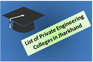 List of Private Engineering Colleges in Jharkhand