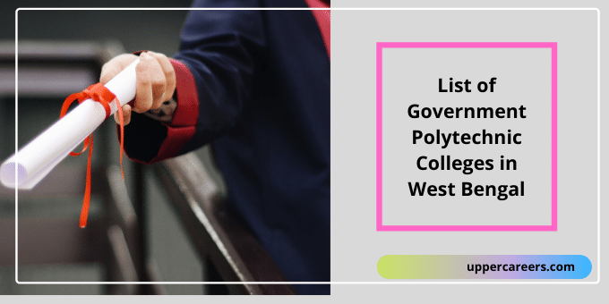 List of Government Polytechnic Colleges in West Bengal With Basic Details, Courses, and Address