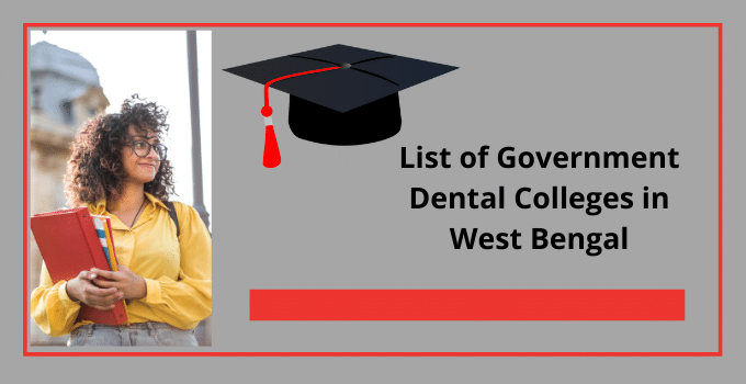 list of Government dental colleges in West Bengal with their basic details, official address, and more