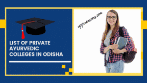 List of Private Ayurvedic Colleges in Odisha   Private BAMS Colleges