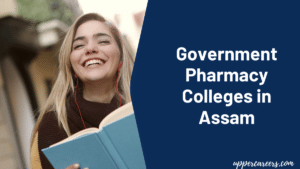 Government pharmacy colleges in Assam, including top Government pharmacy colleges
